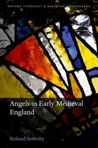 Book Angels in Early Medieval England by Richard Sowerby