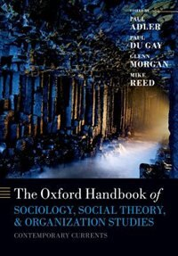 Book The Oxford Handbook of Sociology, Social Theory, and Organization Studies: Contemporary Currents by Paul S. Adler