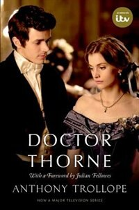 Book Doctor Thorne TV Tie-In with a foreword by Julian Fellowes: The Chronicles of Barsetshire by Anthony Trollope