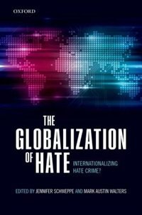 Book The Globalization of Hate: Internationalizing Hate Crime? by Jennifer Schweppe