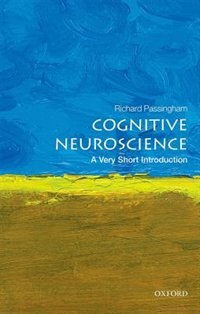 Book Cognitive Neuroscience: A Very Short Introduction by Richard Passingham