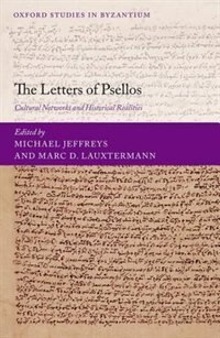Book The Letters of Psellos: Cultural Networks and Historical Realities by Michael Jeffreys