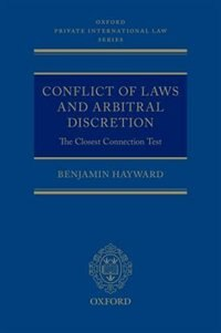 Book Conflict of Laws and Arbitral Discretion: The Closest Connection Test by Benjamin Hayward