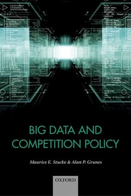 Book Big Data and Competition Policy by Maurice Stucke