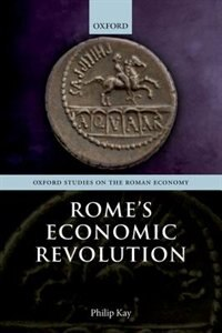 Book Romes Economic Revolution by Philip Kay