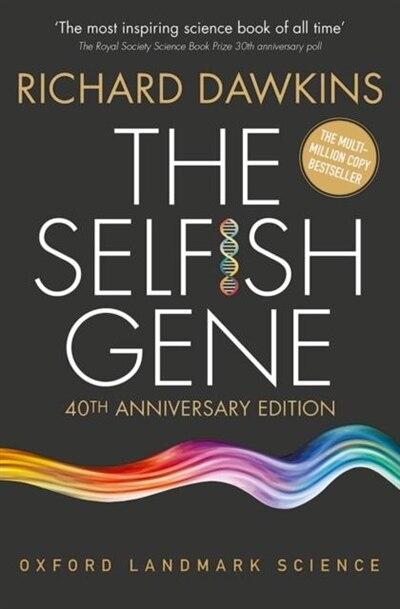 The Selfish Gene: 40th Anniversary edition by Richard Dawkins