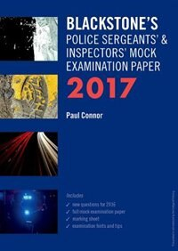 Book Blackstones Police Sergeants and Inspectors Mock Examination Paper 2017 by Paul Connor