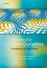 Book Atomistic Spin Dynamics: Foundations and Applications by Olle Eriksson