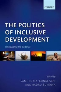 Book The Politics of Inclusive Development: Interrogating the Evidence by Sam Hickey