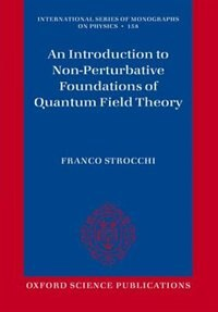 Book An Introduction to Non-Perturbative Foundations of Quantum Field Theory by Franco Strocchi