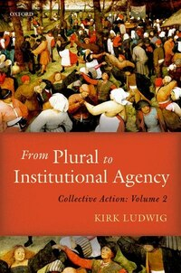 From Plural to Institutional Agency: Collective Action II