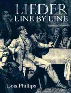 Lieder Line by Line: and Word for Word by Lois Phillips