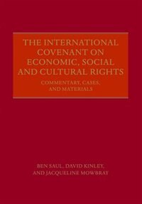 Book The International Covenant on Economic, Social and Cultural Rights: Commentary, Cases, and Materials by Ben Saul