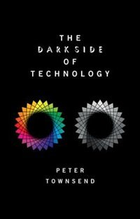 Book The Dark Side of Technology by Peter Townsend