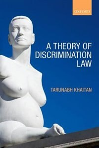 Book A Theory of Discrimination Law by Tarunabh Khaitan