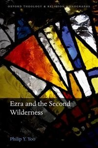 Book Ezra and the Second Wilderness by Philip Y. Yoo