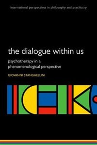 Book The Dialogue Within Us: Psychotherapy in a phenomenological perspective by Giovanni Stanghellini