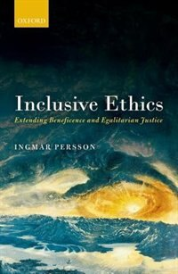 Book Inclusive Ethics by Ingmar Persson
