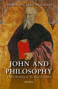 Book John and Philosophy: A New Reading of the Fourth Gospel by Troels Engberg-Pedersen