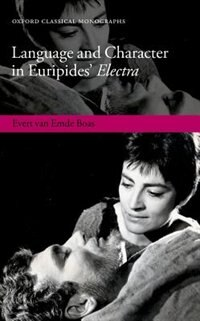 Book Language and Character in Euripides Electra by Evert van Emde Boas