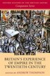 Britains Experience of Empire in the Twentieth Century