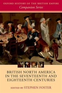 Book British North America in the Seventeenth and Eighteenth Centuries by Stephen Foster
