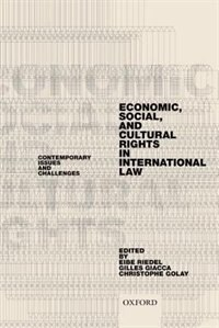Book Economic, Social, and Cultural Rights in International Law: Contemporary Issues and Challenges by Eibe Riedel