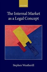 Book The Internal Market as a Legal Concept by Stephen Weatherill