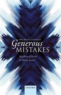 Generous Mistakes: Incidents of Error in Henry James