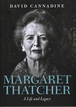 Book Margaret Thatcher: A Life and Legacy by David Cannadine