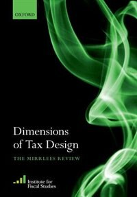Book Dimensions of Tax Design: The Mirrlees Review by Institute for Fiscal Studies (IFS)