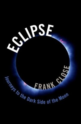 Book Eclipse - Journeys to the Dark Side of the Moon by Frank Close