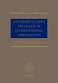 Book Attorney-Client Privilege in International Arbitration by Annabelle Mockesch