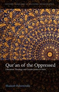 Book Quran of the Oppressed: Liberation Theology and Gender Justice in Islam by Shadaab Rahemtulla