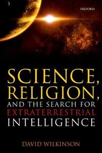 Book Science, Religion, and the Search for Extraterrestrial Intelligence by David Wilkinson