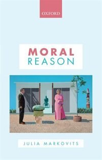 Book Moral Reason by Julia Markovits