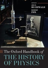Book The Oxford Handbook of the History of Physics by Jed Z. Buchwald