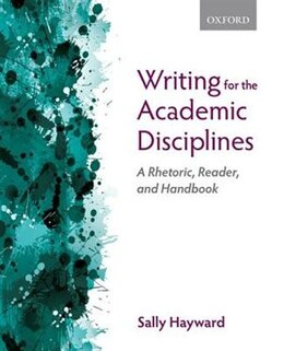 Book Writing for the Academic Disciplines: A Rhetoric, Reader, and Handbook by Sally Hayward