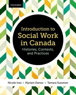 Book Introduction to Social Work in Canada: Histories, Contexts, and Practices by Nicole Ives