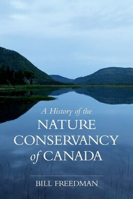 Book A History of the Nature Conservancy of Canada by Bill Freedman