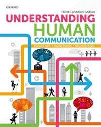 Understanding Human Communication: third Canadian edition