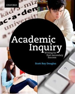 Book Academic Inquiry: Writing for Post-secondary Success by Scott Douglas
