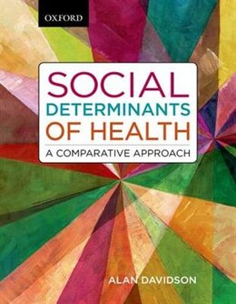 Book Social Determinants of Health: A Comparative Approach by Alan Davidson