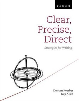 Book Clear, Precise, Direct: Strategies for Writing by Duncan Koerber