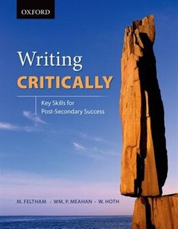 Book Writing Critically: Key Skills for Post-Secondary Success by Mark Feltham