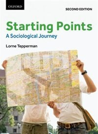 Book Starting Points: A Sociological Journey by Lorne Tepperman