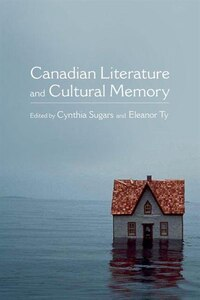 Canadian Literature and Cultural Memory