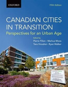 Book Canadian Cities in Transition: Perspectives for an Urban Age by Pierre Filion