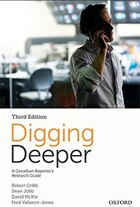 Digging Deeper: A Canadian Reporters Research Guide