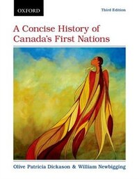 A Concise History of Canadas First Nations